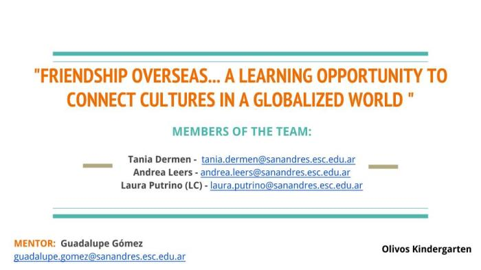 -FRIENDSHIP OVERSEAS... A LEARNING OPPORTUNITY TO CONNECT CULTURES IN A GLOBALIZED WORLD -